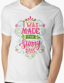 I was made for sunny days Mens V-Neck T-Shirt