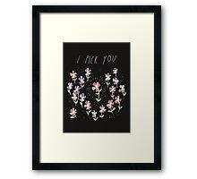 I Pick You Framed Print