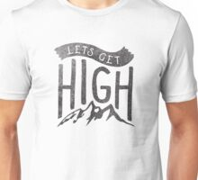 Lets Get High Unisex T-Shirt