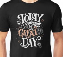 Great Day, Motivational Quote Unisex T-Shirt