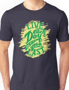 Live Each Day As If It's Your Last Unisex T-Shirt