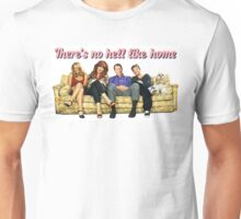 There's no hell like home Unisex T-Shirt