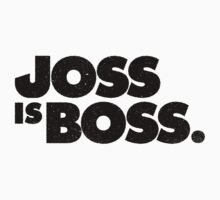 JOSS IS BOSS | BLACK INK by geekchic  tees