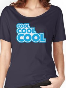 Cool, Cool, Cool Women's Relaxed Fit T-Shirt