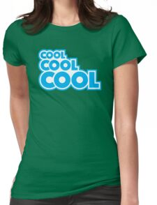 Cool, Cool, Cool Womens Fitted T-Shirt