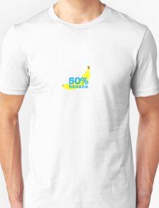 Fifty Percent Banana! Unisex T-Shirt