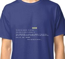 BSOD - Blue Screen of Death Classic T-Shirt