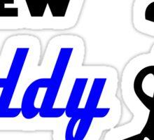 daddy's new caddy Sticker