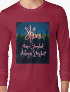 Shine; Once Stardust Always Stardust Long Sleeve T-Shirt