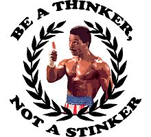 APOLLO CREED - BE A THINKER, NOT A STINKER Photographic Print