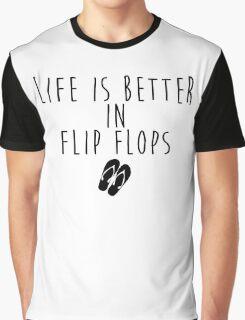 Life is better in Flip Flops Graphic T-Shirt