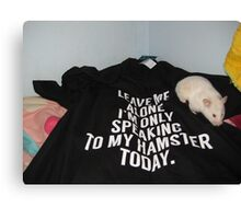 Leave me alone hamster Canvas Print