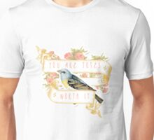 Bird Says You Are Worth It Unisex T-Shirt