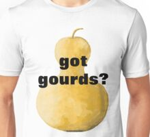got gourds? on large arty gourd Unisex T-Shirt