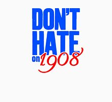 Chicago Cubs - Don't Hate On 1908 T-Shirt