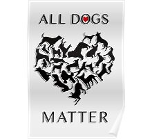 Every dog deserves a chance at having a loving, forever home; regardless of their breed and no matter the age, each dog deserves to be loved. Poster