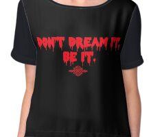 Don't Dream It, Be It. Chiffon Top