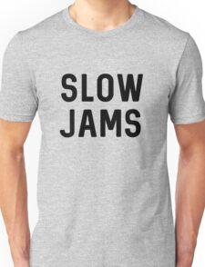 slow jams Unisex T-Shirt