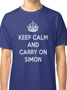 Keep Calm and Carry on Simon Classic T-Shirt