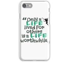 Only a Life Lived For Other is a Life Worthwhile iPhone Case/Skin