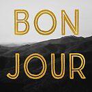 Bon Jour by ALICIABOCK