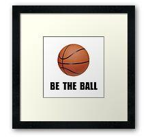 Be Ball Basketball Framed Print