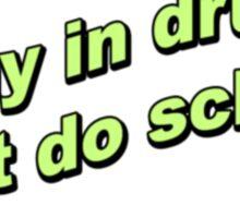 Stay in drugs, don't do school Sticker
