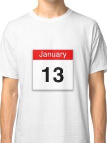 January 13 Classic T-Shirt