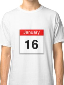 January 16th Classic T-Shirt