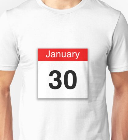 January 30th Unisex T-Shirt