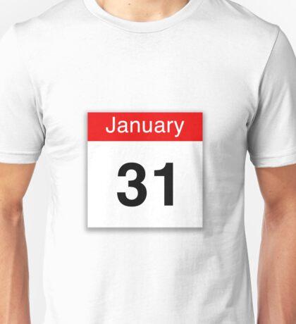 January 31st Unisex T-Shirt