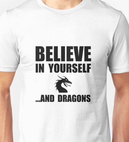Believe Yourself Dragons Unisex T-Shirt