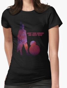 May the droid be with you Womens Fitted T-Shirt