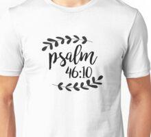 Psalm 46:10 Unisex T-Shirt