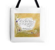 Inspirational handwritten verse Matthew 11:28 art Tote Bag