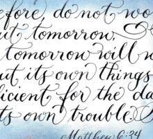 Inspirational handwritten verse Matthew 6:34 Sticker