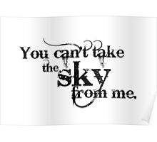 You can't take the Sky from me. Poster