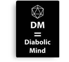Dungeon Master = Diabolic Mind  Canvas Print