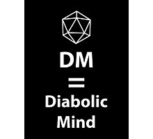 Dungeon Master = Diabolic Mind  Photographic Print
