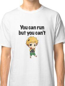 You can run but you can't Hide Classic T-Shirt