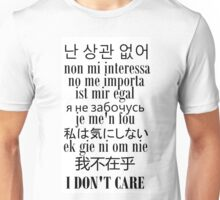 Don't Care Anywhere Unisex T-Shirt