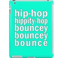 Hip Hop Hippity-Hop Bouncy Bouncy Bounce iPad Case/Skin