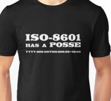 ISO-8601 has a Posse Unisex T-Shirt