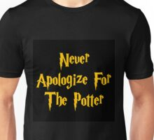 Never Apologize For The Potter - 2 Unisex T-Shirt