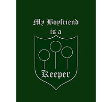 My Boyfriend is a Keeper - Slytherin Photographic Print