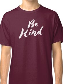 Be Kind - Hand Lettering Design Classic T-Shirt