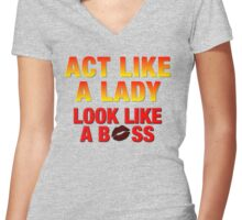 Act Like A Lady Look Like A Boss  Women's Fitted V-Neck T-Shirt