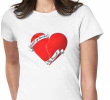 Don't go breakin my heart Womens Fitted T-Shirt