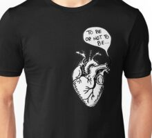 """Heart- """"To be or not to be"""" Unisex T-Shirt"""