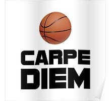 Carpe Diem Basketball Poster